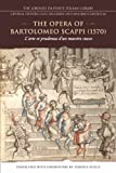 The Opera of Bartolomeo Scappi (1570): L'arte et prudenza d'un maestro Cuoco (The Art and Craft of a Master Cook) (Lorenzo Da Ponte Italian Library)
