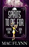 Spirits To Die For (Vampire Soul, Book Six)