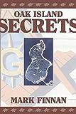 Oak Island Secrets, Mark Finnan, 0887804144