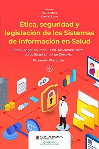 Ética, seguridad y legislación de los Sistemas de Información en Salud (Spanish Edition)