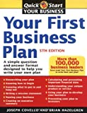 Your First Business Plan: A Simple Question and Answer Format Designed to Help You Write Your Own Plan, 5th Edition, Brian Hazelgren, Joseph Covello, 1402204124