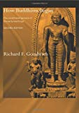 How Buddhism Began (Routledge Critical Studies in Buddhism)