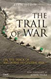 img - for The Trail of War: On the Track of Big Horse in Central Asia (Tauris Parke Paperbacks) book / textbook / text book