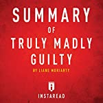 Summary of Truly Madly Guilty by Liane Moriarty | Includes Analysis | Instaread