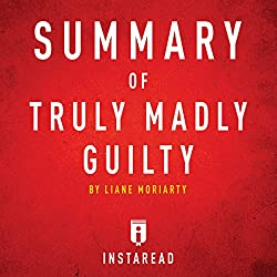 Summary of Truly Madly Guilty by Liane Moriarty | Includes Analysis