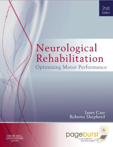 Neurological Rehabilitation: Optimizing Motor Performance WITH PAGEBURST ACCESS, 2e by Janet H. Carr MA EdD (Columbia) FACP (2011-07-11)