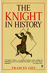 The Knight in History (Medieval Life Book 3) Kindle Edition