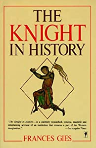 The Knight in History (Medieval Life Book 3)