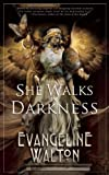 She Walks in Darkness, Evangeline Walton, 1616961333