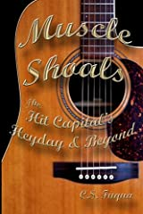Muscle Shoals: The Hit Capital's Heyday & Beyond Paperback
