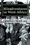 Misadventures in West Africa: Sierra Leone (Volume 1)