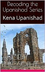 Decoding the Upanishad Series: Kena Upanishad (Decoding the Upanishads Book 1)