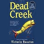 Dead Creek | Victoria Houston