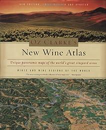 Oz Clarke's New Wine Atlas: Wines and Wine Regions of the World