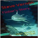 Finbar's Story: Steve Vernon's Sea Tales, Book 4 | Steve Vernon