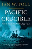 Pacific Crucible: War at Sea in the Pacific, 1941-1942: War at Sea in the Pacific, 1941–1942