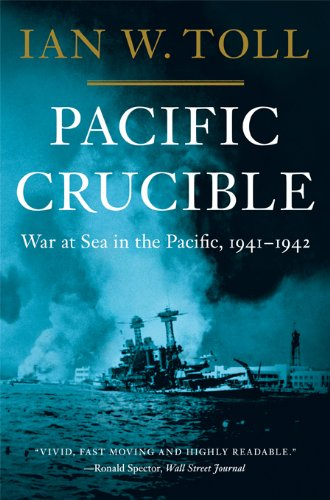 Pacific Crucible: War at Sea in the Pacific, 1941-1942: War at Sea in the Pacific, 1941–1942 cover