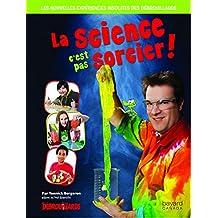 La science, c'est pas sorcier!: Les nouvelles expériences insolites des Débrouillards