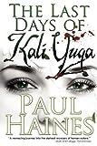 The Last Days of Kali Yuga, Paul Haines, 0980567718
