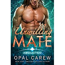 Unwilling Mate: Steamy Sci-Fi Alien Abduction Romance (Abducted Book 2)