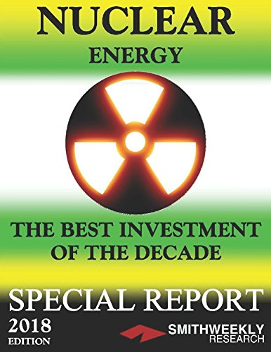 NUCLEAR ENERGY: THE BEST INVESTMENT OF THE DECADE