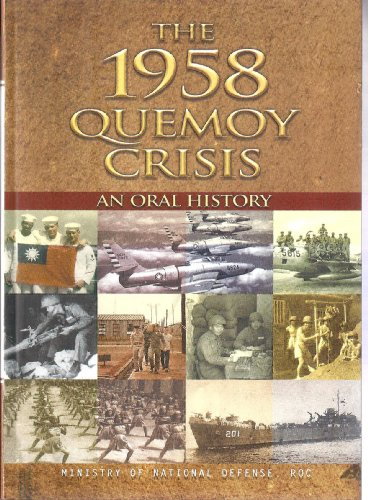 The 1958 Quemoy Crisis: An Oral History
