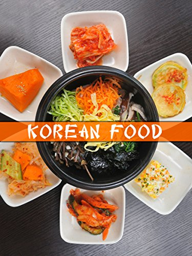 Korean Food: Top 50 Most Delicious Korean Recipes [A Korean Cookbook] (Recipe Top 50s Book 132) by Julie Hatfield