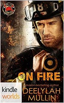 Dallas Fire & Rescue: On Fire (Kindle Worlds Novella) by [Mullin, Deelylah]