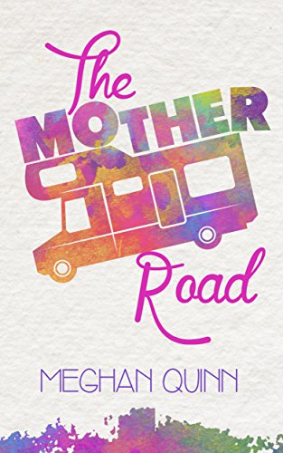 Image result for the mother road by meghan quinn