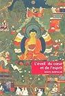 L'éveil du coeur et de l'esprit : Pratique de la voie du Bouddha par Rinpoché