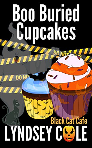 Boo Buried Cupcakes (Black Cat Cafe Cozy Mystery Series Book -