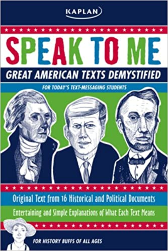 Speak to Me!: Great American Texts Demystified for Today's Text-messaging Students