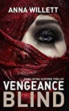 VENGEANCE BLIND: A nail-biting suspense thriller by  Anna Willett in stock, buy online here