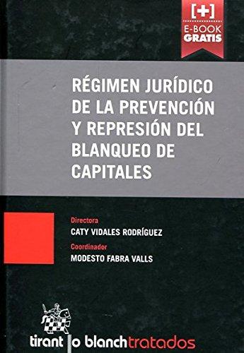 Descargar Libro Régimen Jurídico De La Prevención Y Represión Del Blanqueo De Capitales José Luis Blasco Díaz