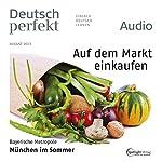 Deutsch perfekt Audio - Auf dem Markt einkaufen. 8/2013    div.