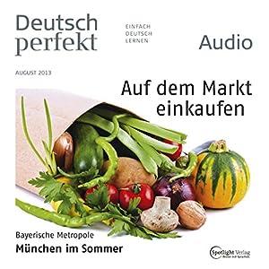 Deutsch perfekt Audio - Auf dem Markt einkaufen. 8/2013 Hörbuch