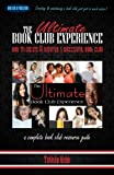 The Ultimate Book Club Experience: How to Create & Maintain a Successful Book Club