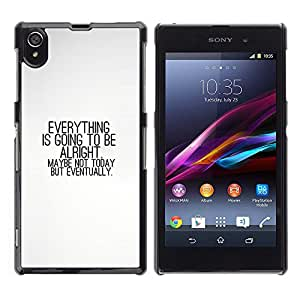 ROKK CASES / Sony Xperia Z1 L39 C6902 C6903 C6906 C6916 C6943 / EVERYTHING IS GOING TO BE ALRIGHT / Delgado Negro Plástico caso cubierta Shell Armor Funda Case Cover