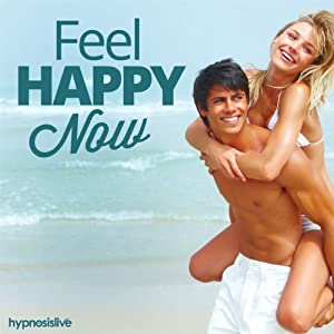 Feel Happy Now Hypnosis Speech