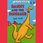 Danny and the Dinosaur | Syd Hoff