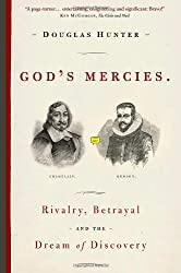 God's Mercies: Rivalry, Betrayal and the Dream of Discovery
