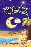 Sleep,sleep my little star (Bedtime story Book 1)