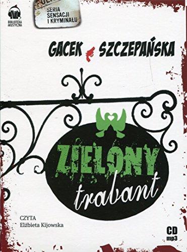 Zielony trabant Agnieszka Szczepanska