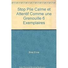 STOP PILE CALME ET ATTENTIF COMME UNE GRENOUILLE 6 EXEMPLAIRES