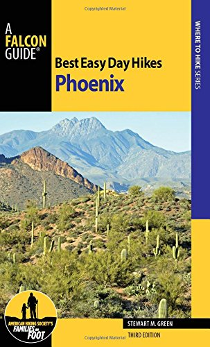 Best Easy Day Hikes Phoenix (Best Easy Day Hikes Series) (Best Hiking Trails In Arizona)
