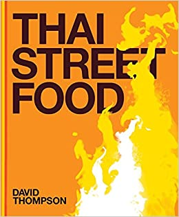 Thai street food amazon david thompson 9781840915587 books forumfinder Choice Image