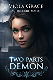 Two Parts Demon (An Obscure Magic Book 2)