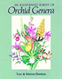 An Illustrated Survey of Orchid Genera, Tom Sheehan and Marion Sheehan, 160469064X