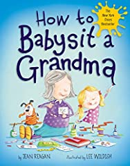 Celebrate the special bond between grandmas   and grandkids in this delightful New York Times bestseller that puts the kids in charge of taking care of   Grandma...if just for one day.  When you babysit a grandma, if you're lucky, you'll have...