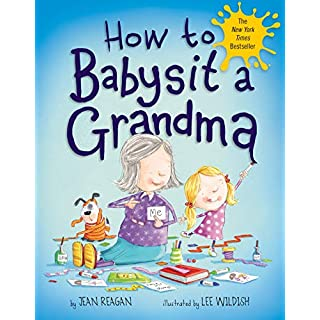 How to Babysit a Grandma (How To Series)